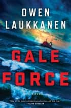 Gale Force ebook by Owen Laukkanen
