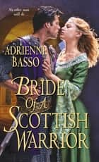 Bride of a Scottish Warrior ebook by Adrienne Basso