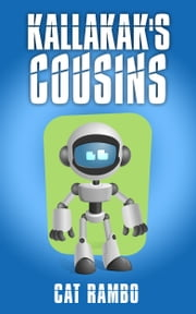 Kallakak's Cousins ebook by Cat Rambo