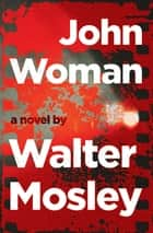 John Woman ebook by Walter Mosley