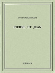 Pierre et Jean ebook by Guy de Maupassant