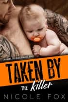 Taken by the Killer - A Hitman's Cold Heart Romance, #3 ebook by