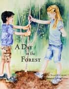 A Day in the Forest ebook by Allie McCarthy