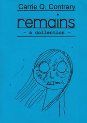 Remains ebook by Carrie Q. Contrary