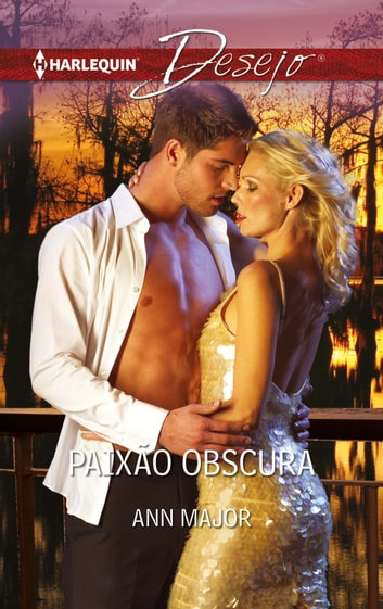 Paixão obscura ebook by Ann Major