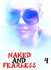 Naked and Fearless - A sexy photo book - Volume 4 ebook by Amanda Caldwell