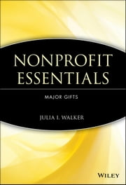 Nonprofit Essentials - Major Gifts ebook by Julia I. Walker