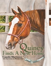 Quincy Finds a New Home ebook by Camille Matthews,Michelle Black