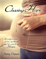 Chasing Hope: A Mother's Story of Loss, Heartbreak and the Miracle of Hope ebook by Kobo.Web.Store.Products.Fields.ContributorFieldViewModel