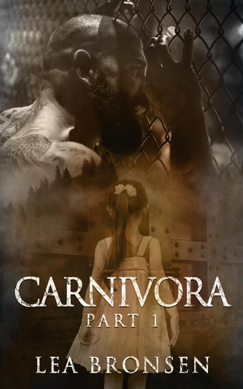 Carnivora, Part 1 - Carnivora, #1 ebook by Lea Bronsen