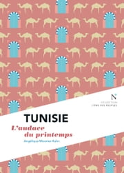 Tunisie : L'audace du printemps - L'Âme des Peuples ebook by Angélique Mounier-Kuhn