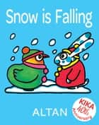 Snow is Falling ebook by Altan, Altan, Natalie Hall
