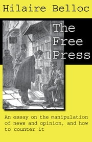 The Free Press ebook by Belloc, Hilaire