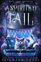 A Spirited Tail ebook by Leighann Dobbs