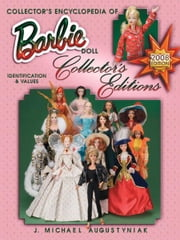 eBook Collector's Ency of Barbie Doll Collector's Editions ebook by Augustyniak, J M