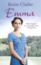 Emma - (Emma Trilogy 1) ebook by Rosie Clarke
