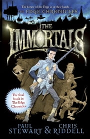 Edge Chronicles: The Immortals ebook by Paul Stewart,Chris Riddell