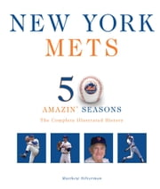 New York Mets - The Complete Illustrated History ebook by Matthew Silverman