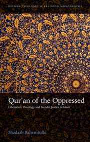 Qur'an of the Oppressed - Liberation Theology and Gender Justice in Islam ebook by Shadaab Rahemtulla