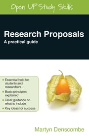 Research Proposals: A Practical Guide ebook by Martyn Denscombe