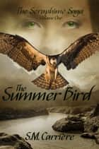 The Summer Bird ebook by S.M. Carrière