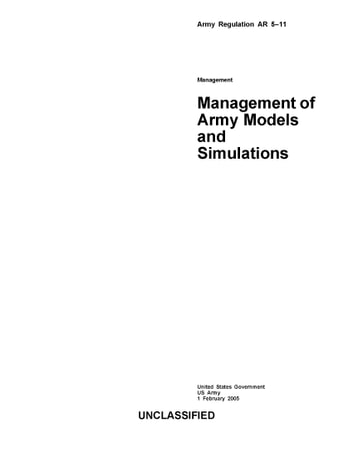 Army Regulation AR 5-11 Management of Army Models and Simulations ebook by United States Government  US Army