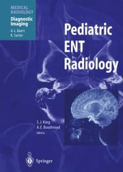 Pediatric ENT Radiology ebook by Susan J. King,A.L. Baert,Anne E. Boothroyd