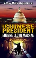 The Chinese President - A Rory Mack Steele Novel, #8 ebook by