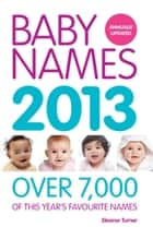 Baby Names 2013 ebook by Ella Joynes