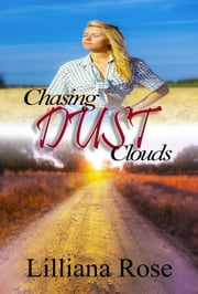 Chasing Dust Clouds ebook by Lilliana Rose
