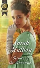 Return Of The Runaway (Mills & Boon Historical) (The Infamous Arrandales, Book 3) ebook by Sarah Mallory