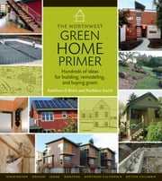 The Northwest Green Home Primer ebook by Kathleen Smith,Kathleen O'Brien