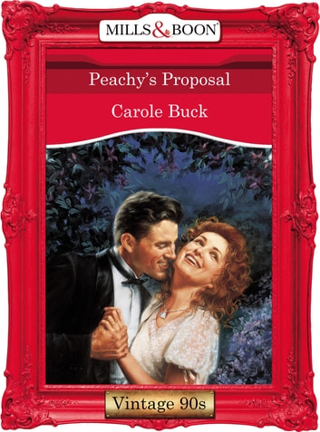 Peachy's Proposal (Mills & Boon Vintage Desire) ebook by Carole Buck