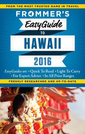 Frommer's EasyGuide to Hawaii 2016 ebook by Jeanette Foster