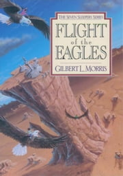 Flight Of The Eagles ebook by Gilbert L Morris