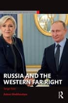 Russia and the Western Far Right - Tango Noir ebook by Anton Shekhovtsov