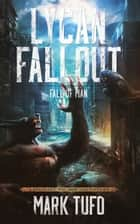 Lycan Fallout 2: Fall Of Man ebook by