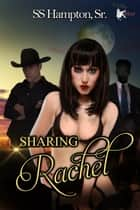 Sharing Rachel ebook by SS Hampton Sr
