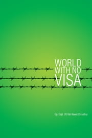 World With No Visa ebook by Gp. Capt. (R) Rab Nawaz Choudhry