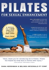 Pilates for Sexual Enhancement ebook by Dana Hershman,tBelinda McDonald