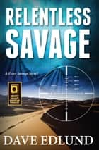 Relentless Savage ebook by Dave Edlund