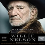 It's a Long Story - My Life audiobook by Willie Nelson