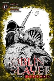 Goblin Slayer Side Story: Year One, Chapter 12 ebook by Kumo Kagyu, Kento Sakaeda, Shingo Adachi,...