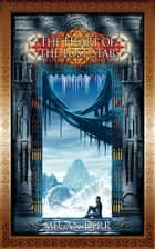 The Heart of the Lost Star ebook by Megan Derr