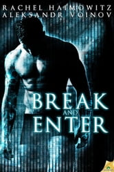 Break and Enter ebook by Rachel Haimowitz,Aleksandr Voinov