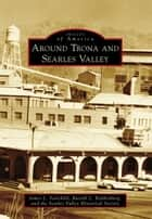 Around Trona and Searles Valley ebook by Russell L. Kaldenberg, James L. Fairchild, Searles Valley Historical Society