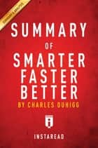 Summary of Smarter Faster Better - by Charles Duhigg | Includes Analysis ebook by Instaread Summaries