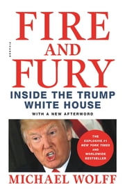Fire and Fury - Inside the Trump White House E-bok by Michael Wolff