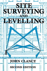 Site Surveying and Levelling ebook by John Clancy