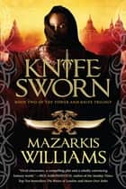 Knife Sworn - Tower and Knife 1 ebook by Mazarkis Williams